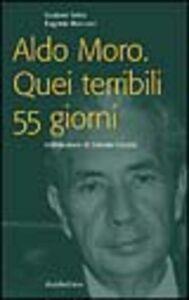 Aldo Moro. Quei terribili 55 giorni