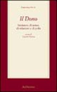 Foto Cover di Il dono. Iniziatore di senso, di relazioni e di polis, Libro di  edito da Rubbettino