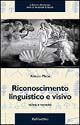 Riconoscimento linguistico e visivo. Teoria e tecniche