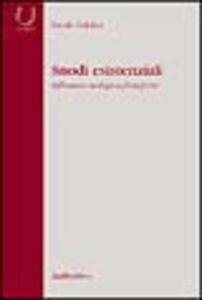 Snodi esistenziali. Riflessioni teologico-filosofiche