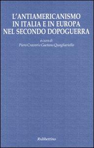 Libro L' antiamericanismo in Italia e in Europa nel secondo dopoguerra