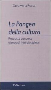 La pangea della cultura. Proposte concrete di moduli interdisciplinari