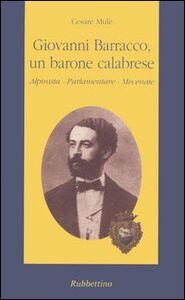 Giovanni Barracco, un barone calabrese. Alpinista, parlamentare, mecenate