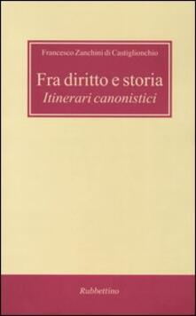Fra diritto e storia. Itinerari canonistici.pdf