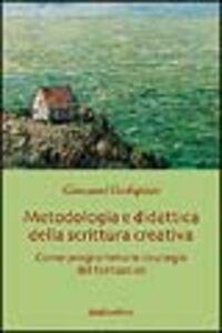 Metodologia e didattica della scrittura creativa. Come programmare strategie del fantastico