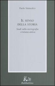Il senso della storia. Studi sulla storiografia cristiana antica