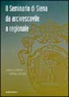 Lpgcsostenible.es Il seminario di Siena da arcivescovile a regionale. 1614-1953 1953-2003 Image
