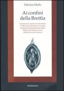 Ai confini della Brettìa. Insediamenti e materiali nel territorio tra Belvedere Marittimo e Fuscaldo nel quadro del popolamento italico della fascia costiera...