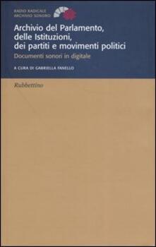 Secchiarapita.it Archivio del parlamento, delle istituzioni, dei partiti e movimenti politici. Documenti sonori in digitale Image