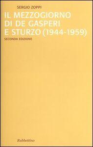 Il mezzogiorno di De Gasperi e Sturzo (1944-1959)
