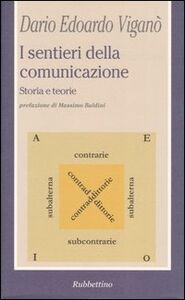 I sentieri della comunicazione. Storia e teorie
