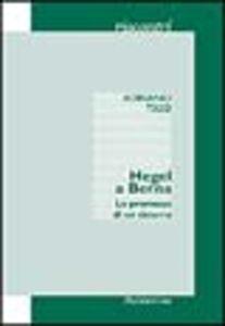 Hegel a Berna. Le premesse di un sistema