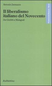 Il liberalismo italiano del Novecento. Da Giolitti a Malagodi