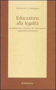 Educazione alla legalità. Le istituzioni, i cittadini, la 'ndragheta negli ultimi trent'anni