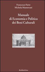 Manuale di economia e politica dei beni culturali. Vol. 1