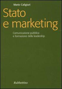 Stato e marketing. Comunicazione pubblica e formazione della leadership