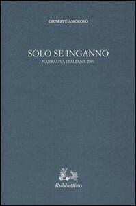 Solo se inganno. Narrativa italiana 2001
