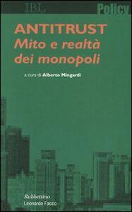 Foto Cover di Antitrust. Mito e realtà dei monopoli, Libro di  edito da Rubbettino