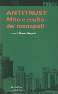Libro Antitrust. Mito e realtà dei monopoli