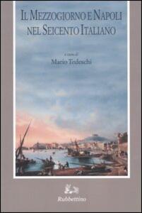 Il Mezzogiorno e Napoli nel Seicento italiano. Atti del Convegno (Napoli, 24 maggio 2002)