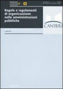Regole e regolamenti di organizzazione nelle amministrazioni pubbliche