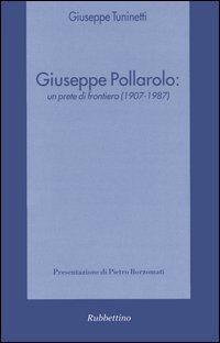 Giuseppe Pollarolo: un prete di frontiera (1907-1987)