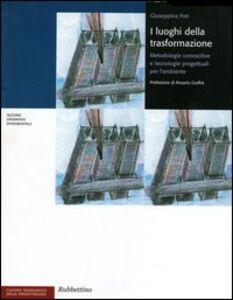 I luoghi della trasformazione. Metodologie conoscitive e tecnologie progettuali per l'ambiente