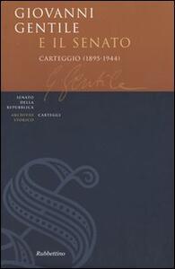 Libro Giovanni Gentile e il Senato. Carteggio (1895-1944) Giovanni Gentile Fortunato Pintor