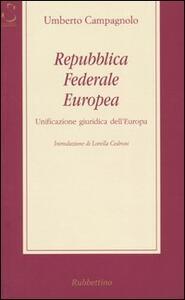 Repubblica federale europea. Unificazione giuridica dell'Europa