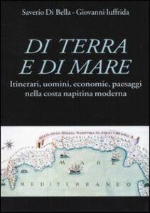 Di terra e di mare. Itinerari, uomini, economie, paesaggi nella costa napitina moderna