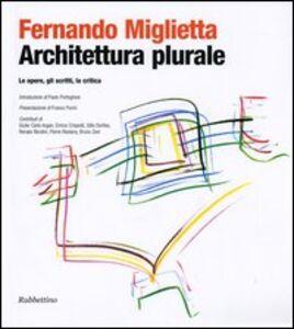 Architettura plurale. Le opere, gli scritti, la critica