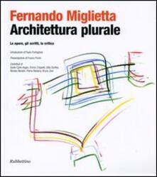 Capturtokyoedition.it Architettura plurale. Le opere, gli scritti, la critica Image