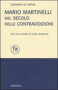 Mario Martinelli nel secolo delle contraddizioni