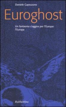 Filippodegasperi.it Euroghost. Un fantasma s'aggira per l'Europa: l'Europa Image