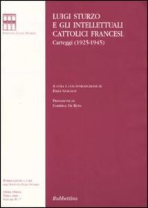 Luigi Sturzo e gli intellettuali cattolici francesi. Carteggi (1925-1945)