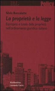 La proprietà e la legge. Esproprio e tutela della proprietà nell'ordinamento giuridico italiano