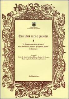 Tra libri rari e preziosi. Le cinquecentine della sezione N della Biblioteca comunale «Filippo De Nobili» di Catanzaro.pdf