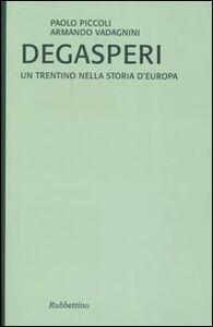 De Gasperi. Un trentino nella storia d'Europa