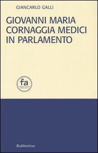 Giovanni Maria Cornaggia Medici in parlamento