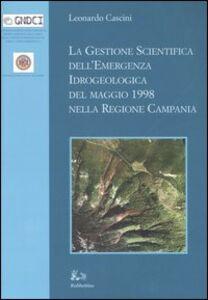 La gestione scientifica dell'emergenza idrologica del maggio 1998 nella regione Campania