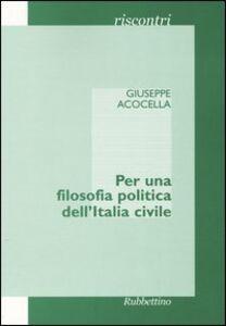 Per una filosofia politica dell'Italia civile