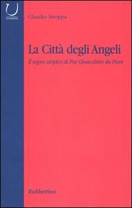La città degli angeli. Il sogno utopico di Fra Gioacchino da Fiore