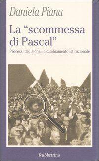 La «scommessa di Pascal». Poteri decisionali e cambiamento istituzionale