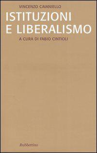 Istituzioni e liberalismo