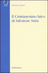 Il cristianesimo laico di Salvatore Satta