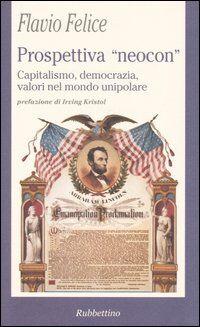 Prospettiva «neocon». Capitalismo, democrazia, valori nel mondo unipolare