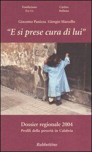 «E si prese cura di lui». Dossier regionale 2004. Profili della povertà in Calabria