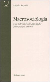Macrosociologia. Una introduzione allo studio delle società umane