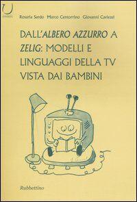 Dall'Albero azzurro a Zelig: modelli e linguaggi della Tv vista dai bambini