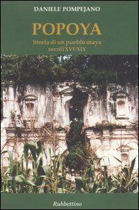 Popoya. Storia di un pueblo maya secoli XVI-XIX